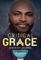 Critical Grace: Living on God's Life Support