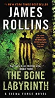 The Bone Labyrinth: A Sigma Force Novel (Sigma Force Novels)