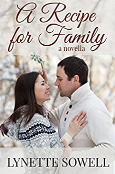 A Recipe For Family (A Cookies and Kisses Novella) by [Sowell, Lynette]