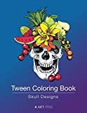 Tween Coloring Book: Skull Designs: Colouring Book for Teenagers, Young Adults, Boys, Girls, Ages 9-12, 13-16, Cute Arts & Craft Gift, Detailed Designs for Relaxation & Mindfulness