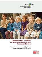 Uebergang Kita - Schule zwischen Kontinuitaet und Herausforderung (TransKiGs)