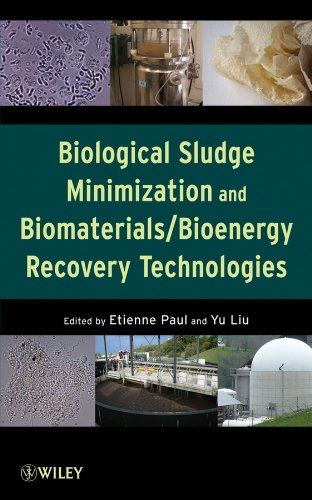 Download Biological Sludge Minimization and Biomaterials/Bioenergy Recovery Technologies 0470768827
