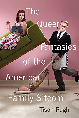 The Queer Fantasies of the American Family Sitcom (English Edition)