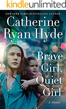Brave Girl, Quiet Girl: A Novel