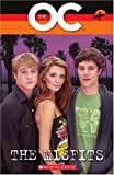 The The OC: The OC - The Misfits Misfits Bk. 3 (Scholastic Elt Readers)