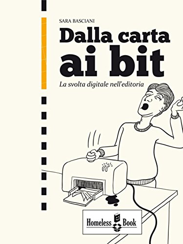 Dalla carta ai bit: La svolta digitale nell'editoria: La svolta digitale nell'editoria: 2 (Self-Publishing Tools)