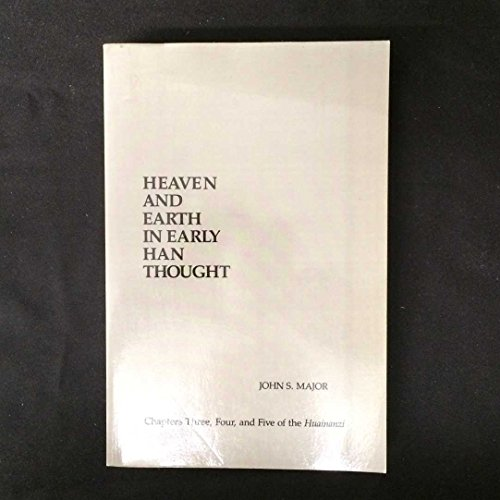 Heaven and Earth in Early Han Thought: Chapters Three, Four, and Five of the Huainanzi (S U N Y Series in Chinese Philosophy and Culture)