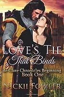 Love's Tie That Binds: Beginning (De Clare Chronicles)
