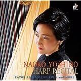 ハープ・リサイタル ~ その多彩な響きと音楽 (Harp Recital ~ Favorite Masterpieces…