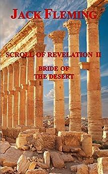 Scroll of Revelation II: Bride of the Desert by [Fleming, Jack]