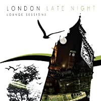 London Late Night Lounge Sessions