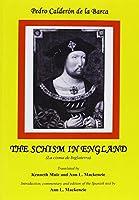 The Schism in England (Hispanic Classics)