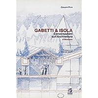Gabetti & Isola. Conversazioni sull'architettura. Il mestiere