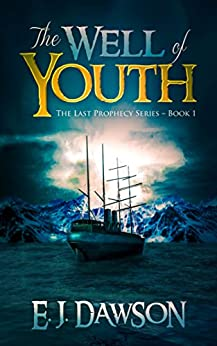 [Dawson, E J]のThe Well of Youth: The Last Prophecy Series 1 (English Edition)