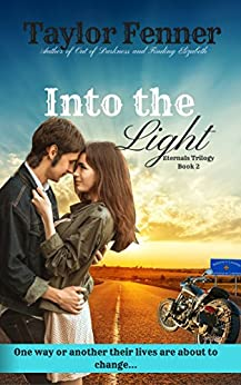Into the Light (Eternals Trilogy Book 2) by [Fenner, Taylor]