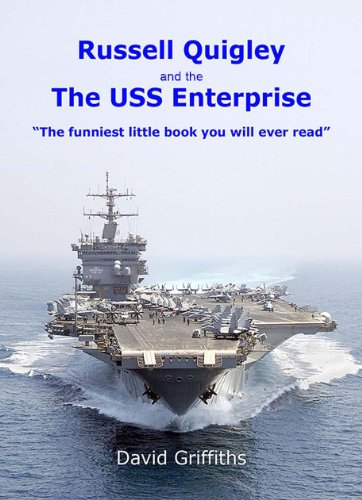 Russell Quigley and the USS Enterprise (The Misadventures of Russell Quigley Series Book 4) (English Edition)