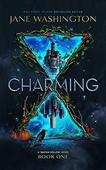 Charming (Bastan Hollow Saga Book 1) by [Washington, Jane]