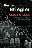 States of Shock: Stupidity and Knowledge in the 21st Century