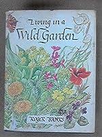 Living in a Wild Garden