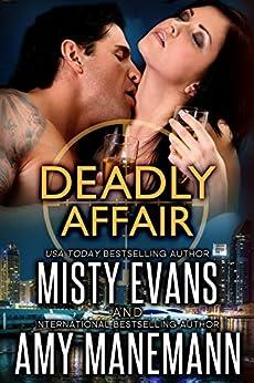 Deadly Affair: SCVC Taskforce World Novella (SCVC Taskforce Romantic Suspense Series Book 5) by [Evans, Misty, Manemann, Amy]