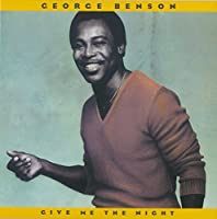 Give Me the Night by GEORGE BENSON (2015-07-29)