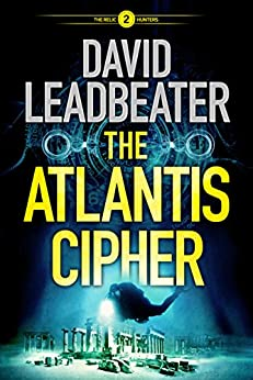 The Atlantis Cipher (The Relic Hunters Book 2) by [Leadbeater, David]