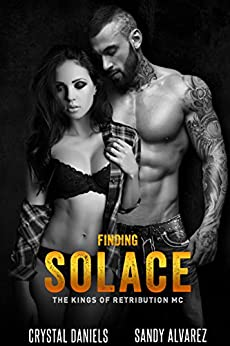 FINDING SOLACE (The Kings Of Retribution MC Book 3) by [Daniels, Crystal , Alvarez, Sandy]