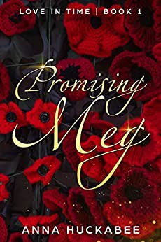 Promising Meg (Love In Time Book 1) by [Huckabee, Anna]