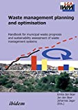 Waste Management Planning and Optimisation.: Handbook for Municipal Waste Prognosis and Sustainability Assessment of Waste Man..