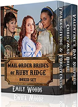 Mail Order Brides of Ruby Ridge Boxed Set by [Woods, Emily]