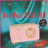 ザ・キングトーンズ/DOO-WOP STATION/ザ・ファビュラス・キングトーンズ