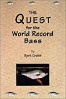 The Quest for the World Record Bass