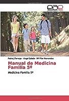 Manual de Medicina Familia 5º: Medicina Familia 5º