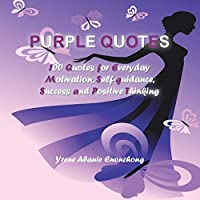 Purple Quotes: 100 Favorite Quotes to Uplift and Nurture Your Mind