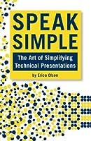 Speak Simple: Stop Presenting, Start Interpreting
