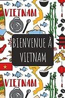 Bienvenue à Vietnam: 6x9 Carnet de voyage I Journal de voyage avec instructions, Checklists et Bucketlists, cadeau parfait pour votre séjour   et pour chaque voyageur.