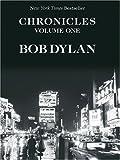 Chronicles: A Bob Dylan Series (Thorndike Press Large Print Biography Series)