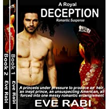A Royal Deception - A princess under pressure, an inept prince, an unsuspecting American forced into one messy romantic entanglement (A Palace Full of Liars)