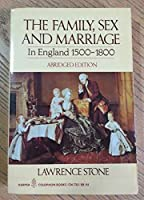 Family, Sex and Marriage in England, Fifteen Hundred to Eighteen Hundred Abr. Ed. Illus.