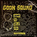 "Eight Arms To Hold You - Goon Squad 7"" 45"