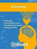Pronouns: Pronouns, Contractions and Possessive Pronouns, Using I and Me