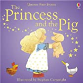 The Princess and the Pig (Usborne first stories)