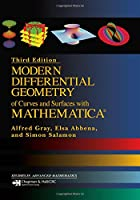 Modern Differential Geometry of Curves and Surfaces with Mathematica (Textbooks in Mathematics)