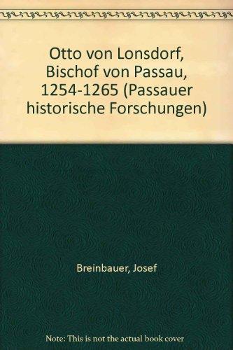 Otto von Lonsdorf. Bischof von Passau. 1254-1265