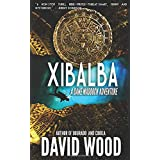 Xibalba: A Dane Maddock Adventure (Dane Maddock Adventures) (Volume 8)