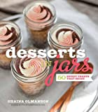 Desserts in Jars: 50 Sweet Treats that Shine 画像