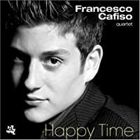 Happy Times by Francesco Cafiso Quartet (2006-04-03)