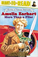 Amelia Earhart: More Than a Flier (Ready to Read, Level 3) by Patricia Lakin(2003-06-01)