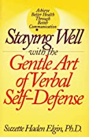 Staying Well With the Gentle Art of Verbal Self-Defense