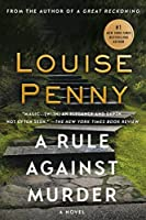 A Rule Against Murder: A Chief Inspector Gamache Novel by Louise Penny(2011-03-15)